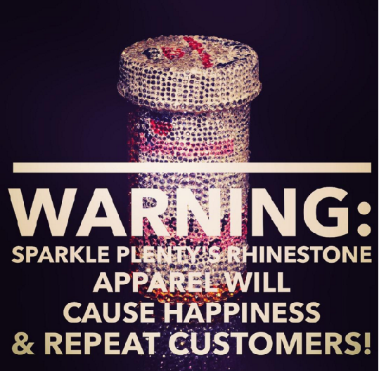 sparkle warn sign Side Effects of Our Rhinestone Apparel Include....
